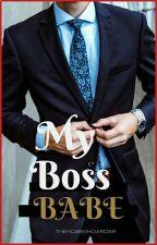 My Boss Babe ✔ ni thehobbyhoarder