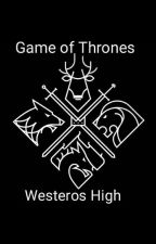 Game of Thrones - Westeros High by Yaoista-666