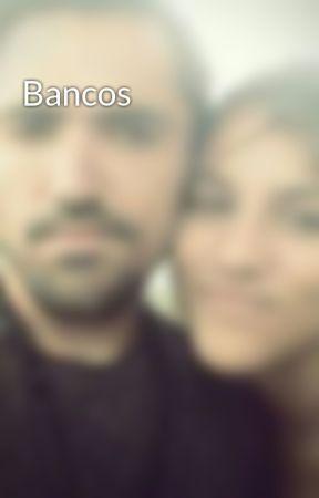 Bancos  by CristianSabrina