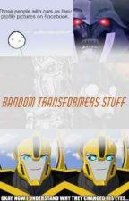 Random Transformers Stuff by CrystallizedFaith