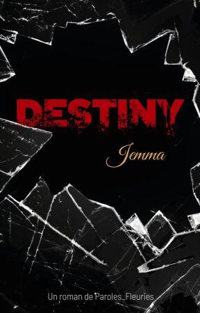 DESTINY - Jemma [Terminé] by Paroles_Fleuries