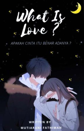 What Is Love? [COMPLETED]✔ by Mutia6823