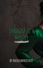 Engaged to a Malfoy by nicoleannieliese