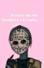 ♡︎ Horror Movie Slashers x Reader ♡︎ {Under Construction!!} by pastelbxbyy