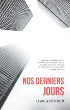 NOS DERNIERS JOURS by JulienLorscheider
