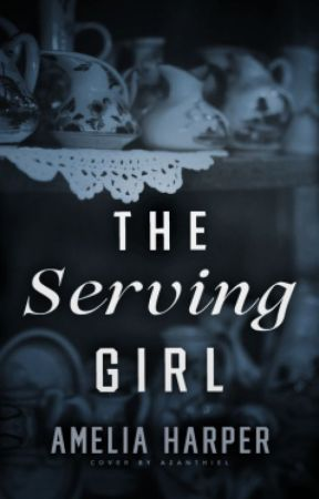 The Serving Girl // Book 2 in the Rosie Grey series by Spruce_Goose