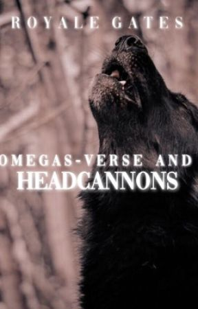Omegavesre And Headcanons ✔️ by RoyaleGates