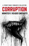 Corruption - Monster x Reader Oneshots cover
