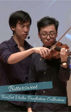 Bittersweet - A bunch of TwoSet Violin Oneshoots by SherryJLoyard