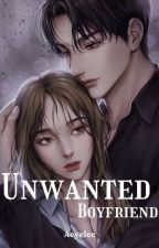 Unwanted Boyfriend (On-Going) by Aeyelee