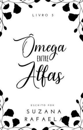 Ômega entre Alfas | Livro 3  by fugitivadarealidade