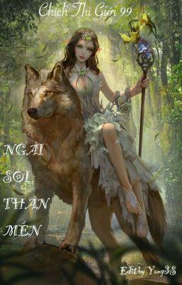 Đọc truyện NGÀI SÓI THÂN MẾN (3S, 1V1, 18+) - CHÍCH THÌ GIỚI 99