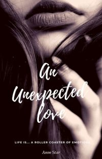 An Unexpected Love - Life Is... A Roller Coaster of Emotions cover