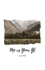 Me vs Your Girlfriend  - Sudah dibukukan by empatpertiga