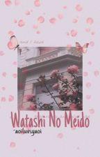 Watashi No Meido by aoiluvsyaoi