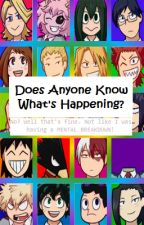 Does Anyone Know What's Happening? by Anameisrequiredhere