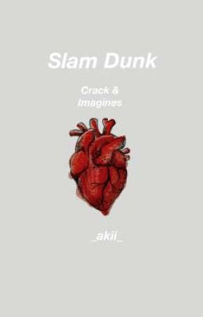 Slam Dunk Crack & Imagines by _akii_