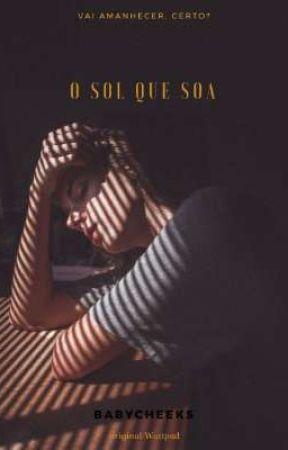 O Sol Que Soa by BabyCheeks456