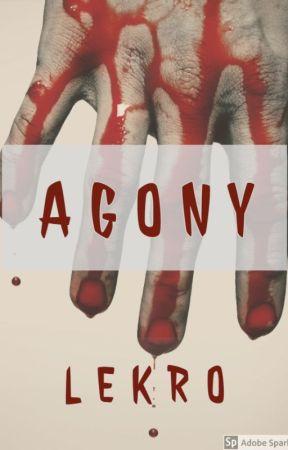 AGONY ✔ by lekro01