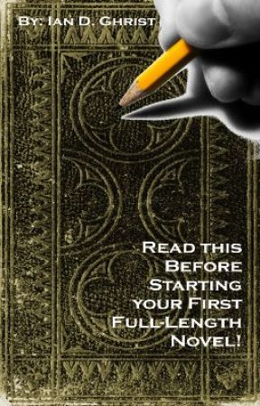 Read this Before Starting your First Full-Length Novel! by RugbySpurs