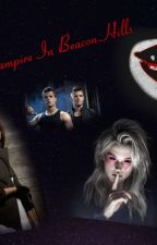 The Vampire In Beacon Hills by alluringlight