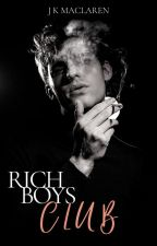 Rich Boys Club by JKMacLaren