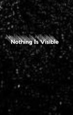 Nothing Is Visible by ElliotBr