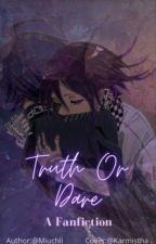 [EDITING] Truth or Dare // NDRV3 {Saiouma Fanfic} by Miuchii_Writes