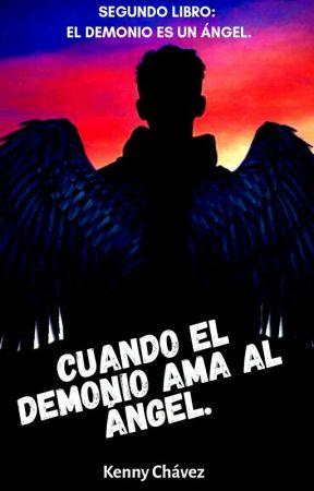 Cuando el Demonio Ama al Ángel. © CORRIGIENDO. by KennPrixca