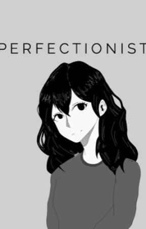 Perfectionist [MHA Reader x Various] by XInfamousX