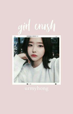 girl crush [ idols x idol!oc ] by urmyhong