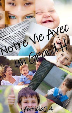 Notre Vie avec un Grand H [Terminer] by Anticia24