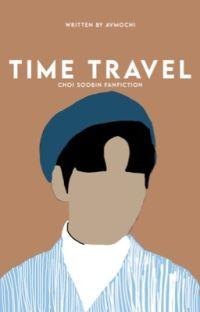 Time travel | Choi Soobin ✓ cover