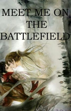 MEET ME ON THE BATTLEFIELD by QianHuaWrites