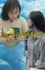 [BHTT] [ThyAnh] Thy Ahh, Chị Ngốc Quá !! by Tientien2909