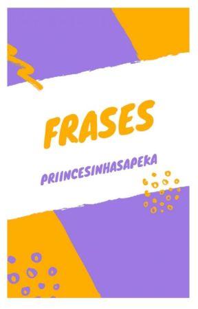 Indiretas & Frases  ❤😍🔫⚔💥💣 by PrincesinhaSapeka