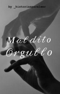 Maldito orgullo(Sin Actualizar) cover
