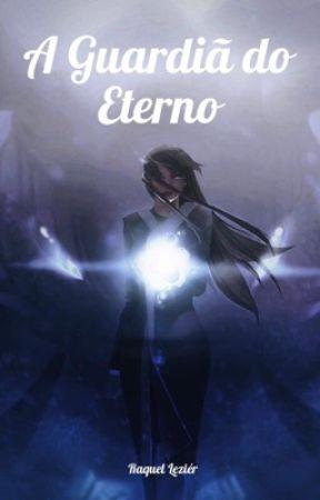 A Guardiã do Eterno - Livro 2 by rah_lezier