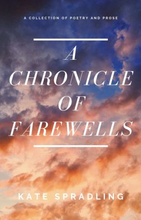 A Chronicle of Farewells by sortakate
