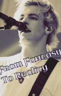 From Fantasy To Reality(Ross Lynch/R5 Fanfiction) cover