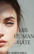 His Human Mate by KirstyRea