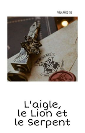 L'Aigle, le Lion et le Serpent [BxB] by Larry_Newtmas
