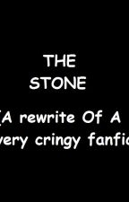 The Stone (a rewrite of a very cringy fanfic) by ImaginationStudios8
