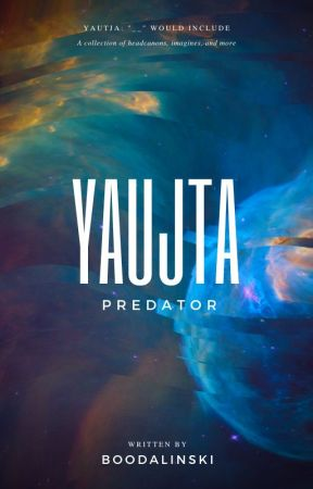 "Yautja: ""__"" Would Include... by BOOdalinski"