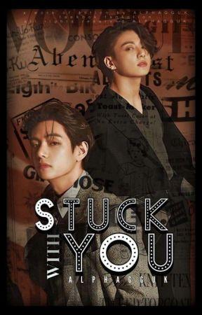 STUCK WITH YOU | ĸ.v ✔ by ALPHAGGUK