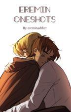 Eremin Oneshots  by ereminaddict