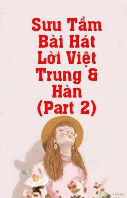 Sưu Tầm Bài Hát Lời Việt Trung Và Hàn (Part 2)