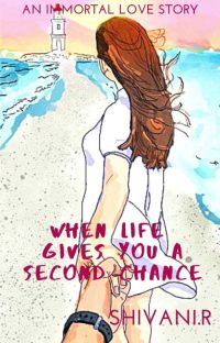When life gives you a second chance | Wattys2019 cover