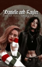 DANIELLE AND KAYLEE ▹ imagines by -eternaldxrkjosie