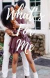 WHAT'S FOR ME cover
